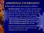 additional uncertainty4