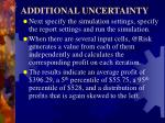 additional uncertainty7