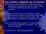 multiple order quantities