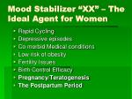 mood stabilizer xx the ideal agent for women
