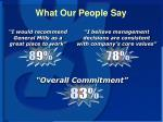 what our people say