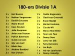180 ers divisie 1a1