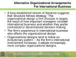alternative organizational arrangements for international business