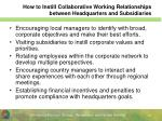 how to instill collaborative working relationships between headquarters and subsidiaries