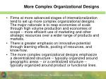 more complex organizational designs