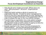 organizational change focus and employee commitment are essential