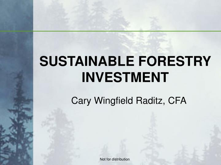 sustainable forestry investment n.