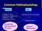common pathophysiology