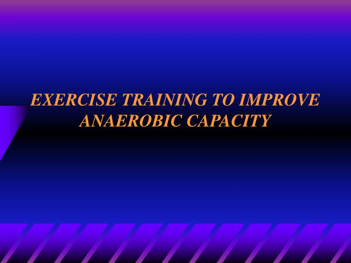 exercise training to improve anaerobic capacity n.