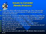 issues to consider needs analysis