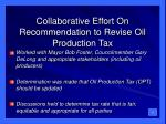 collaborative effort on recommendation to revise oil production tax