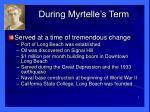 during myrtelle s term1