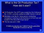 what is the oil production tax how did it start