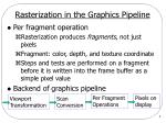 rasterization in the graphics pipeline1
