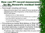 how can pt record measurements for mr howard s residual limb