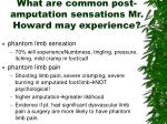 what are common post amputation sensations mr howard may experience