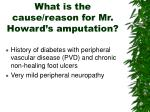 what is the cause reason for mr howard s amputation