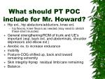 what should pt poc include for mr howard