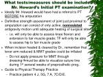 what tests measures should be included in mr howard s initial pt examination