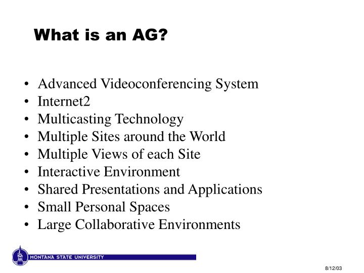 What is an AG?