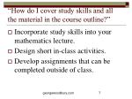 how do i cover study skills and all the material in the course outline