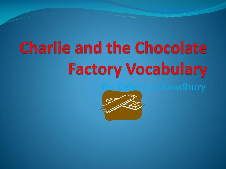 charlie and the chocolate factory vocabulary n.