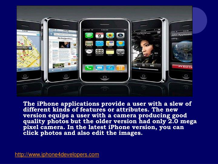 The iPhone applications provide a user with a slew of different kinds of features or attributes. Th...