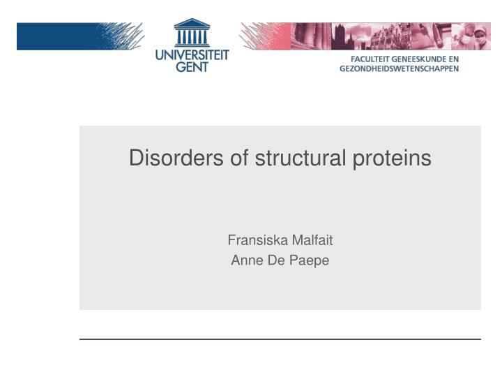 Disorders of structural proteins