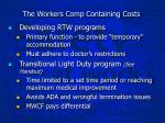 the workers comp containing costs4