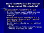 how does mcps meet the needs of the parents of esol students