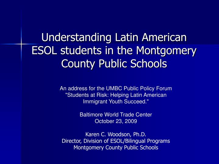 understanding latin american esol students in the montgomery county public schools n.