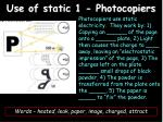 use of static 1 photocopiers