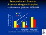 retroperitoneal sarcoma princess margaret hospital n 45 resected patients 1975 1988