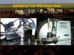 sampling port with septa seal