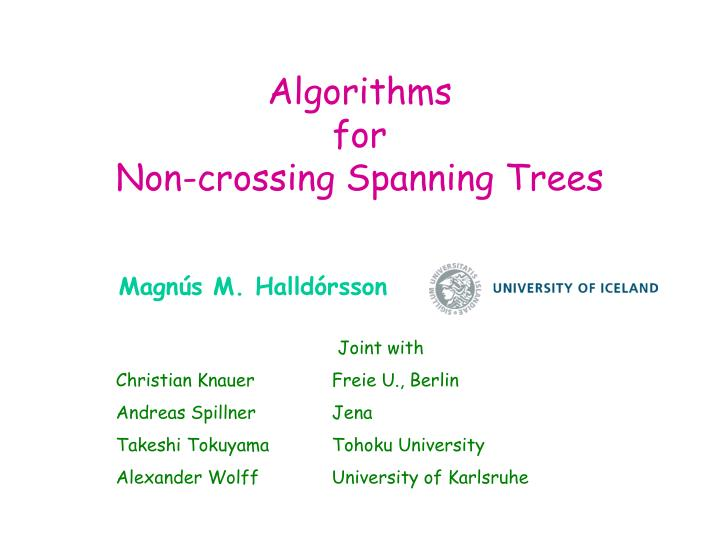 algorithms for non crossing spanning trees n.