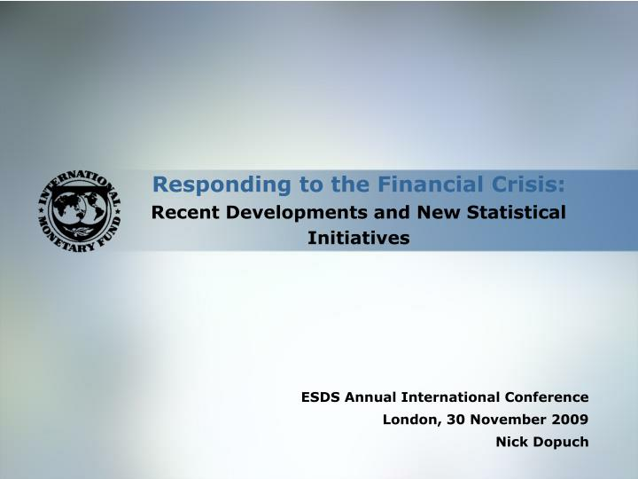 responding to the financial crisis recent developments and new statistical initiatives n.