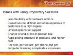 issues with using proprietary solutions