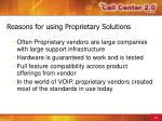 reasons for using proprietary solutions