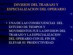 division del trabajo y especializacion del operario