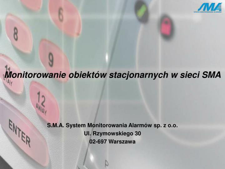s m a system monitorowania alarm w sp z o o ul rzymowskiego 30 02 697 warszawa n.
