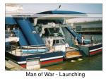man of war launching