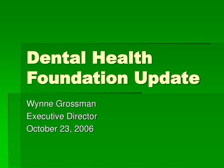 dental health foundation update
