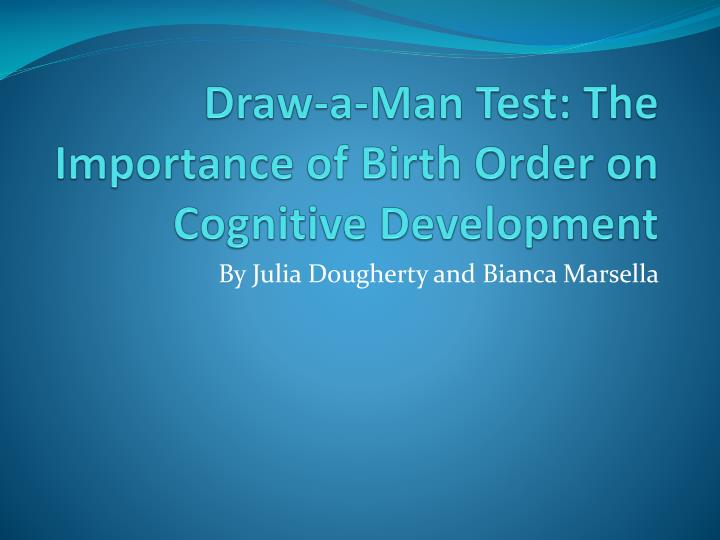draw a man test the importance of birth order on cognitive development n.