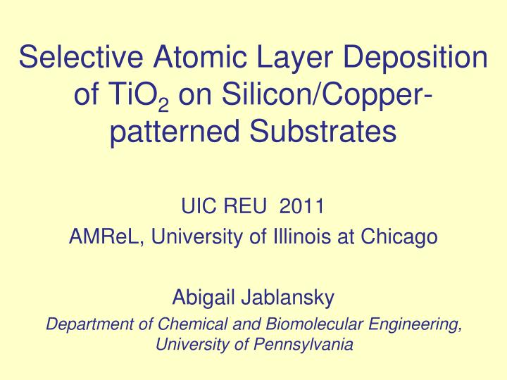 selective atomic layer deposition of tio 2 on silicon copper patterned substrates n.