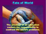 fate of world