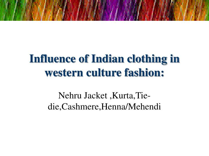 influence of indian clothing in western culture fashion n.