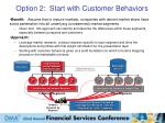 option 2 start with customer behaviors