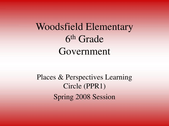 woodsfield elementary 6 th grade government n.