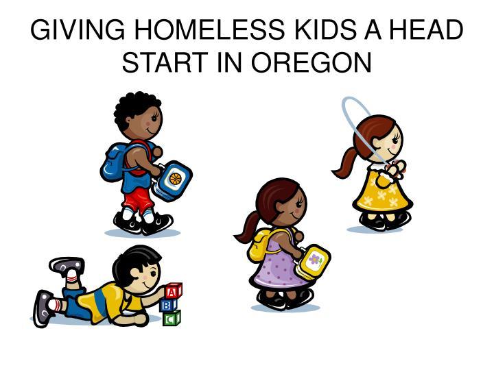 giving homeless kids a head start in oregon n.