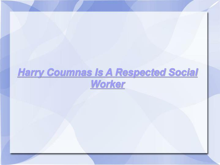 Harry Coumnas Is A Respected Social Worker